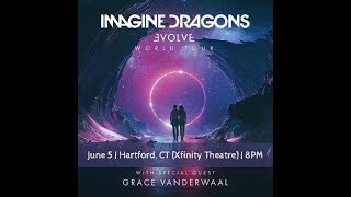 Grace VanderWaal - Imagine Dragons' Evolve Tour Xfinity Theatre, Hartford, CT ( June 5, 2018)