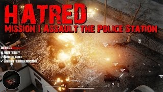 HATRED : Mission 1 Assault the Police Station