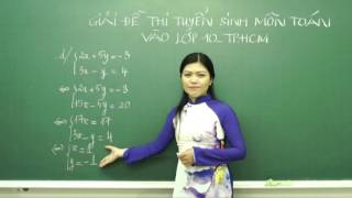 Giải đề thi tuyển sinh môn Toán vào lớp 10 TPHCM năm 2015.