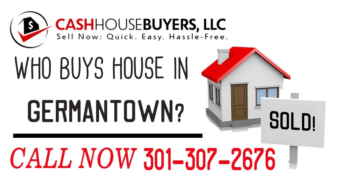 Who Buys Houses Germantown MD   Call 301 307 2676   We Buy Houses Company Germantown MD