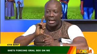 She's Forcing Oral Sex on Me - Badwam Ete Sen With Kumchacha on Adom TV (9-8-18)