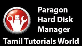 How to Use Paragon Hard Disk Manager Suite15 Tamil Tutorials_HD.mp4