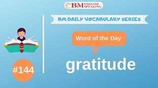 Word of the Day (gratitude) 200 BM Daily Vocabulary | 2019
