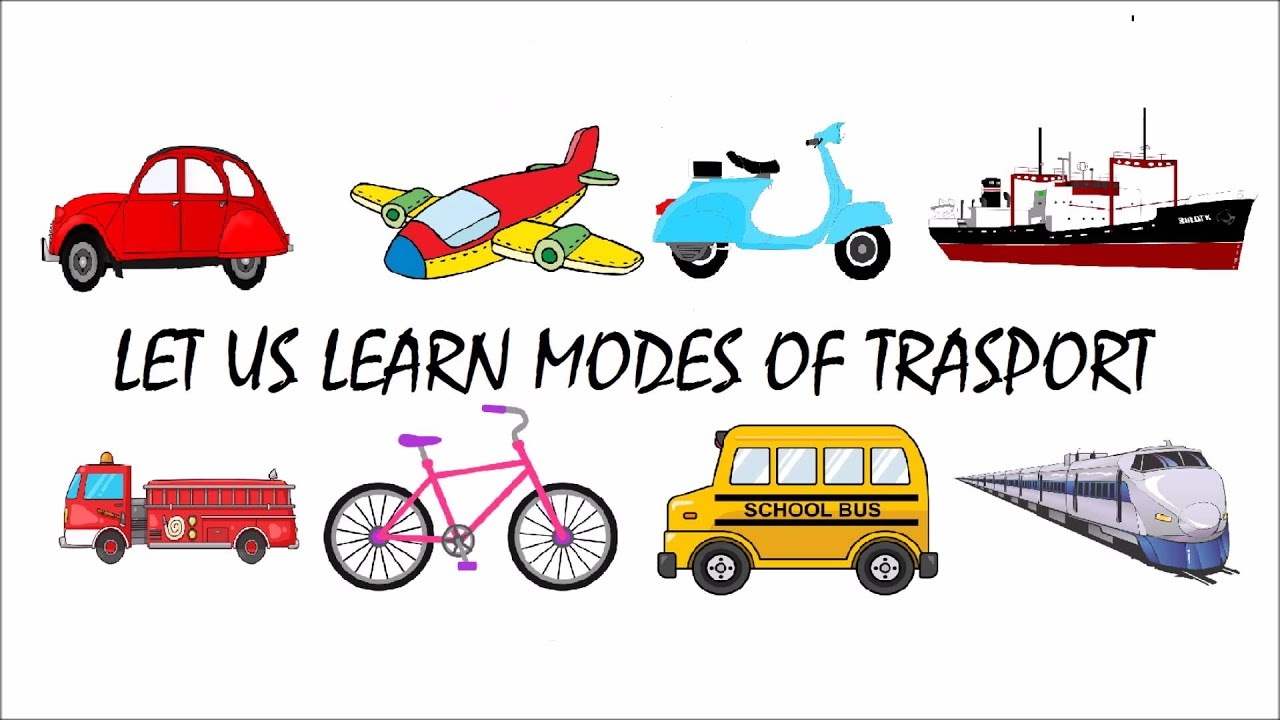 Learn Modes Of Transports Kids Song And Video Youtube
