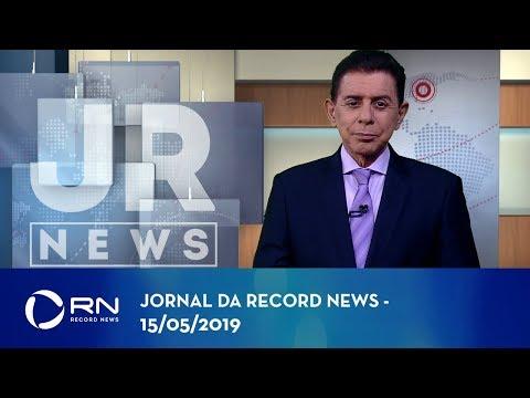 Jornal da Record News com Heródoto Barbeiro - 15/05/2019