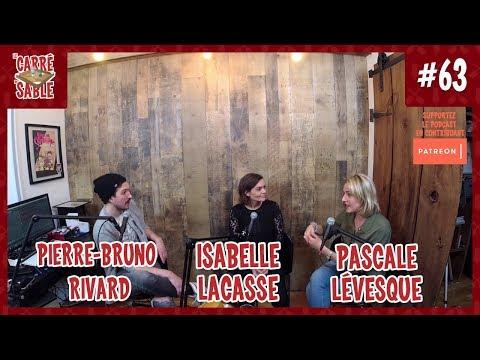Le Carré de Sable de PB Rivard - #63 - Pascale Lévesque et Isabelle Lacasse