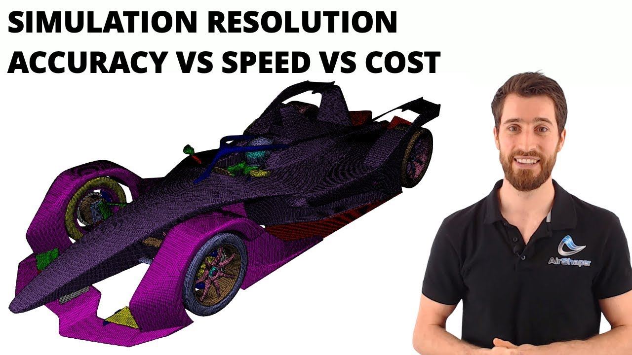 Choosing your Simulation - Accuracy vs Speed vs Cost