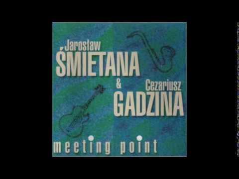 """Jarosław Śmietana & Cezary Gadzina - """"Meeting Point"""""""