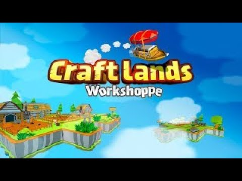 Craftlands Workshoppe - 11 Minutes of Official Gameplay |