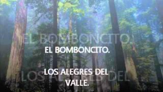 EL BOMBONCITO - LOS ALEGRES DEL VALLE.