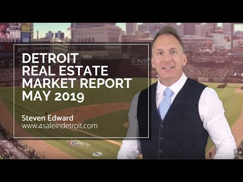 Detroit Real Estate Market Report – May 2019 – Steven Edward Detroit