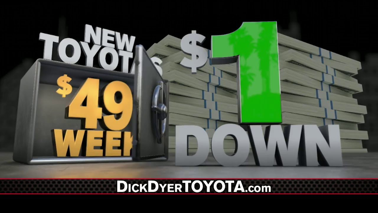 $1 Down $49 A Week At Dick Dyer Toyota