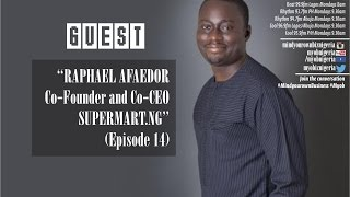 "MYOB | ""RAPHAEL AFAEDOR Co-Founder and Co-CEO SUPERMART.NG"" (Episode 14)"