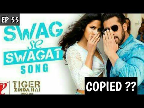 swag se swagat song copied tiger zinda hai songs copied salman khan katrina ep 55 i full song