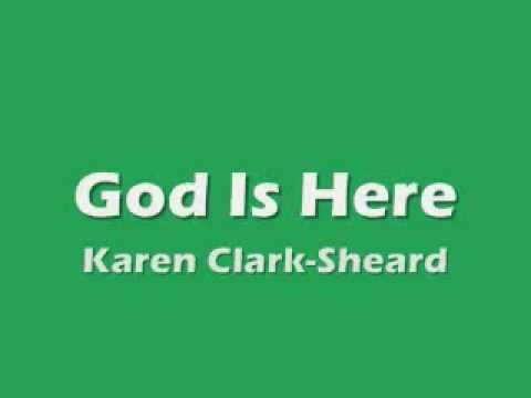 Karen Clark - God Is Here