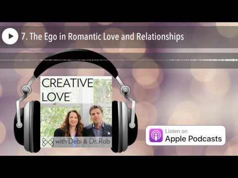 7. The Ego in Romantic Love and Relationships