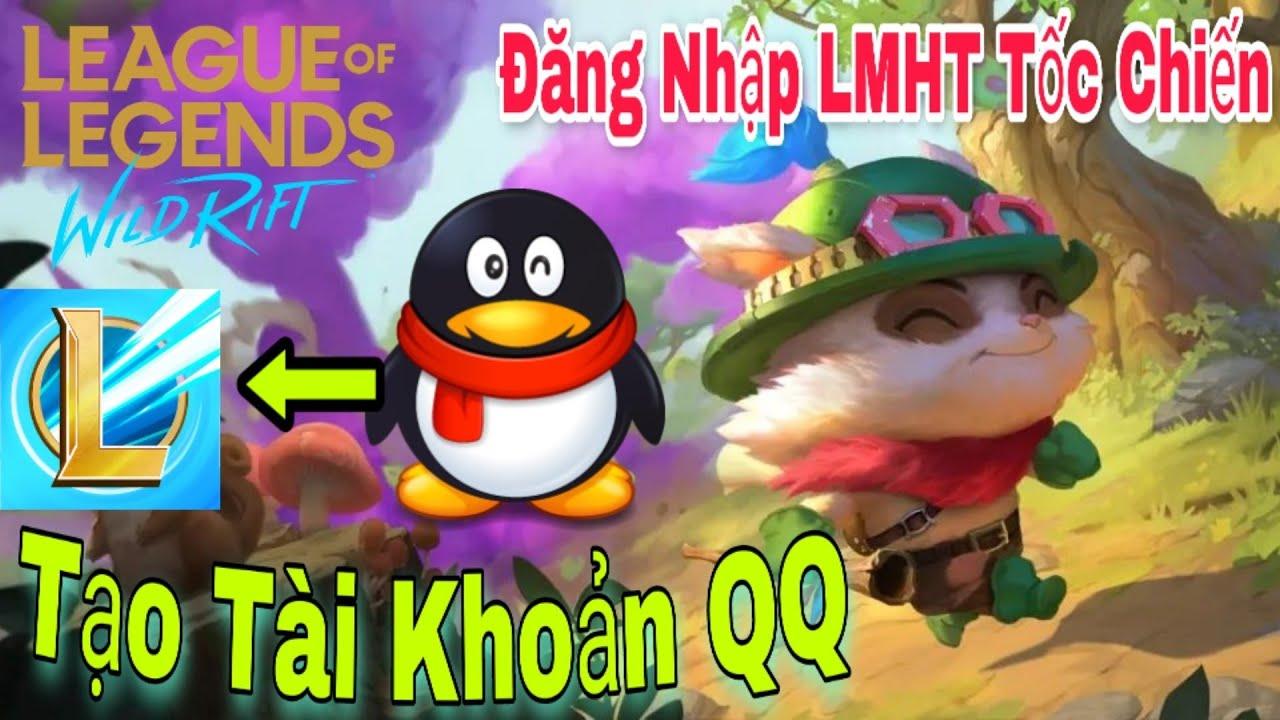 Hướng dẫn tạo tài Khoản QQ trên điện thoại, đăng nhập LMHT Tốc chiến |Create Account QQ Login LOL WR
