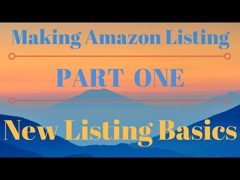 How To Make An Amazon FBA Listing Part One - New Product Listings Basics