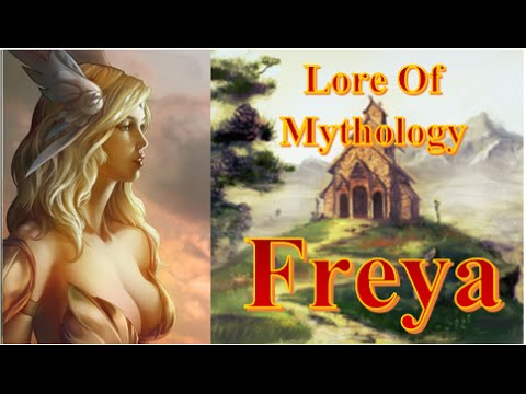 Lore of Mythology: Freya goddess of beauty and love