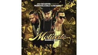 JVO The Writer -  Motivate feat. Franco El Gorila & J Alvarez (Mambo Mix) (Audio)
