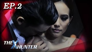 Repeat youtube video The X Hunter : Sexy Series Ep.2