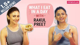 Rakul Preet - What I Eat in a Day | Bollywood | Pinkvilla | Fashion | Lifestyle
