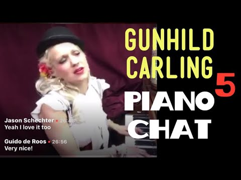 Gunhild Carling Live Piano Chat -60 min' Live Music  Sun' and Thur' -  requests