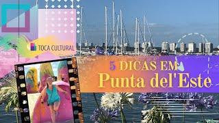 5 Dicas para conhecer em PUNTA DEL ESTE (vídeo em 4K)