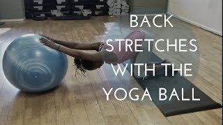How to Do Back Stretches with a yoga ball!