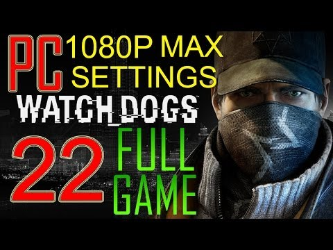 """Watch Dogs Walkthrough Part 22 PC Gameplay lets play """"Watch Dogs Walkthrough"""" - No Commentary"""