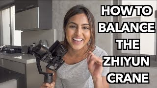 How To Balance  The Zhiyun Crane v2