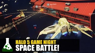 Halo 5 Game Night - Space Battle!