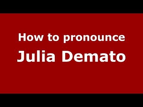 How to pronounce Julia Demato (American English/US)  - PronounceNames.com