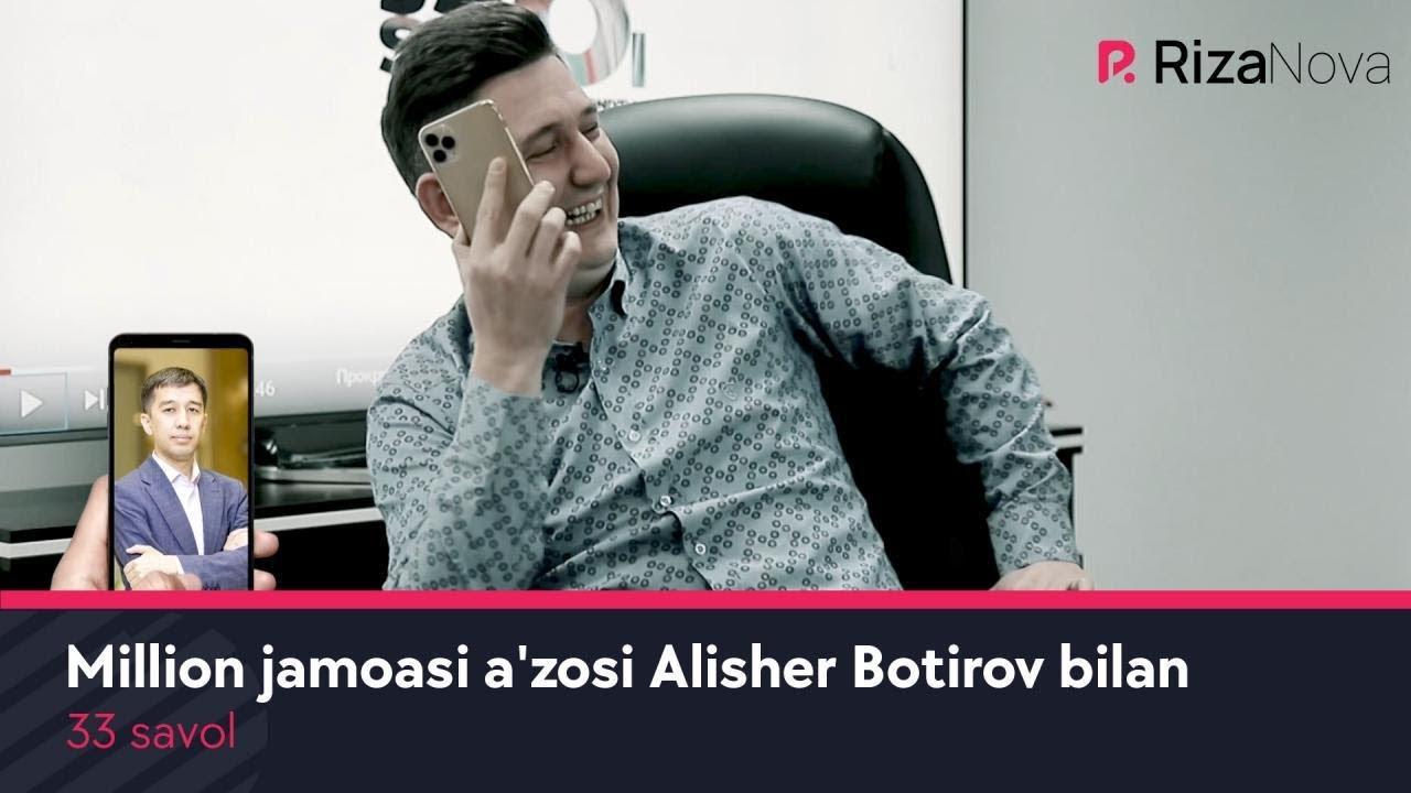33 savol - Million jamoasi a'zosi Alisher Botirov bilan