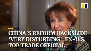 China's reform backslide 'very disturbing': Ex-US top trade official
