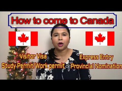 How To Come To Canada | Visit/Study/Work In Canada