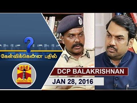 (28/1/2017) Kelvikkenna Bathil | Exclusive Interview with DCP Balakrishnan | Thanthi TV