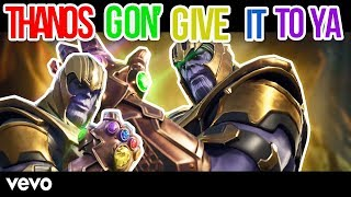 THANOS GON' GIVE IT TO YA! - (Fortnite Official Edit)