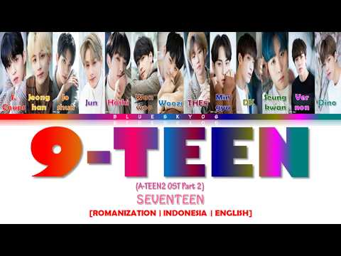 SEVENTEEN – 9-TEEN (A-TEEN2 OST Part 2) LYRICS [Color Coded SUB ROM/INDO/ENG] | SUB INDO