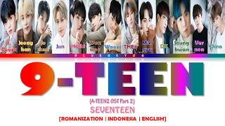 Gambar cover SEVENTEEN – 9-TEEN (A-TEEN2 OST Part 2) LYRICS [Color Coded SUB ROM/INDO/ENG] | SUB INDO