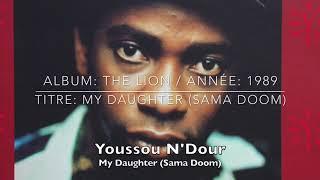 Youssou N'Dour - My Daughter (Sama Doom)