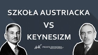 Austriacka szkoła ekonomii vs keynesizm | Różnice z perspektywy austriackiej