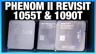 AMD Phenom II X6 1090T & 1055T in 2017: Benchmark Revisit
