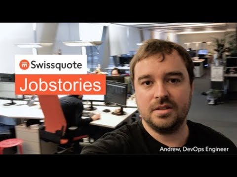 DevOps Engineer by Andrew - Swissquote Jobstories