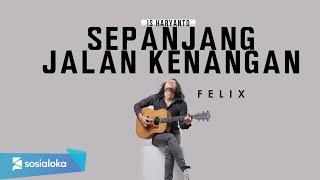 Sepanjang Jalan Kenangan Tetty Kadi [ Lirik ] Felix Irwan Cover