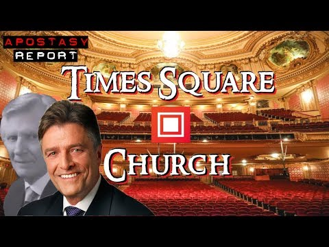 Apostasy Report - Time's Up For Times Square Church