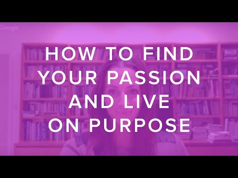 How to Find Your Passion and Live On Purpose
