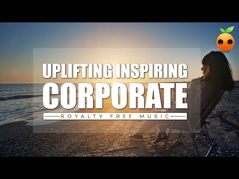 Uplifting Inspiring Corporate -  Royalty Free Music | Stock Music | Background Music | Motivational