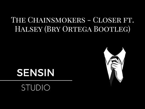 The Chainsmokers - Closer ft. Halsey (Bry Ortega Bootleg)