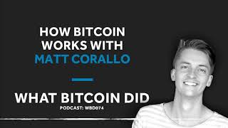 Matt Corallo on How Makes Bitcoin Work
